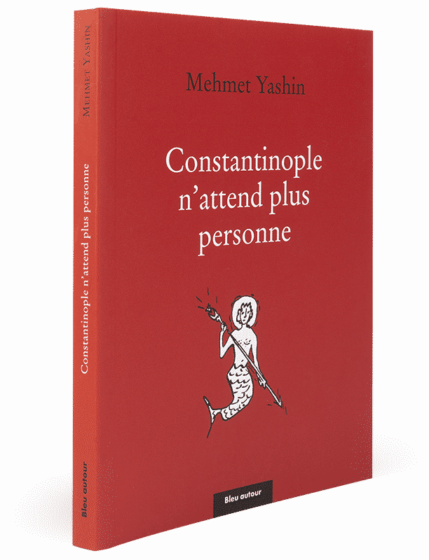 Constantinople n'attend plus personne
