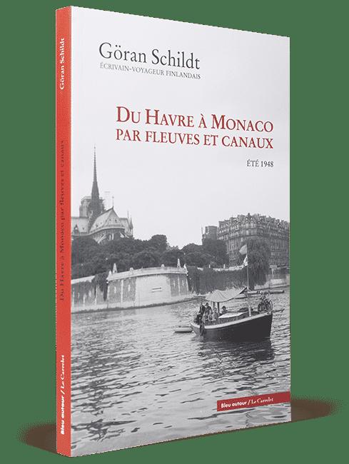 Du Havre à Monaco par fleuves etcanaux