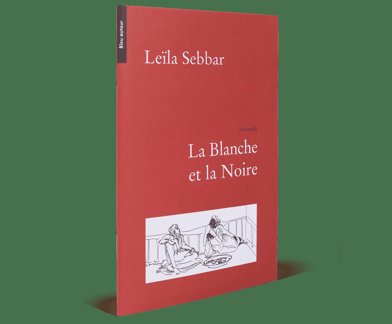 La blanche et la noire, Leila Sebbar