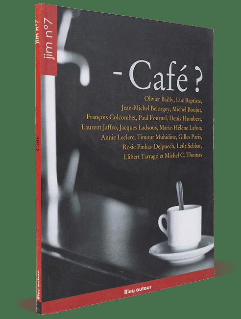 Jim n°7 Café ?