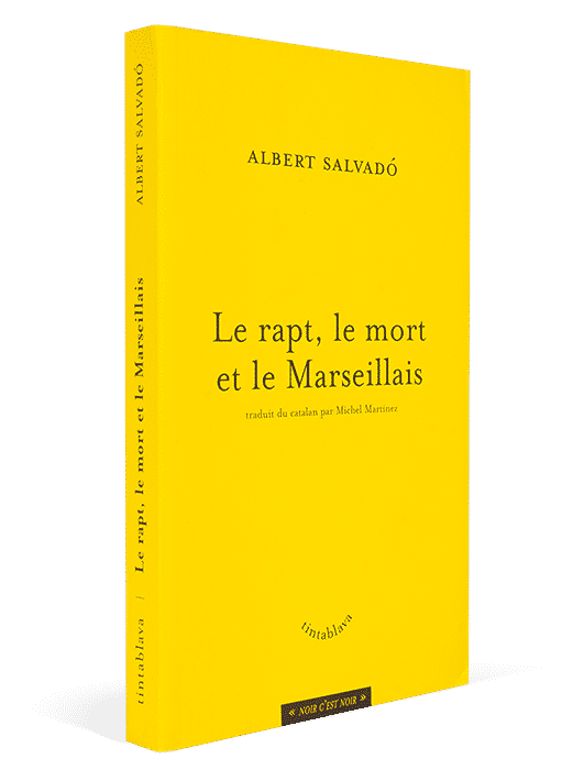 Le rapt, le mort et le Marseillais